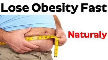 Easy Ways to Lose Weight Naturally – Lose Obesity Fast And Natural