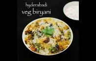 hyderabadi vegetable biryani recipe – veg biryani recipe