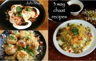 3 way chaat recipes – dahi bhalla recipe – aloo tikki chaat recipe – sev puri recipe