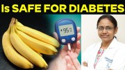 Is Banana Safe for Diabetics – Best Diet for Diabetes