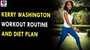 Kerry Washington Workout Routine & Diet Plan – Health Sutra – Best Health Tips