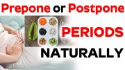 Women's Health: Prepone or Postpone PERIODS Naturally – Home Remedies – Health tips