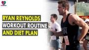Ryan Reynolds Workout Routine &amp – Diet Plan – Health Sutra – Best Health Tips