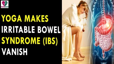 Yoga Makes Irritable Bowel Syndrome IBS Vanish – Health Sutra – Best Health Tips