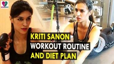 Kriti Sanon Workout Routine &amp – Diet Plan – Health Sutra – Best Health Tips
