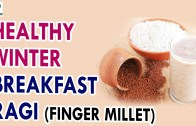Why you should consume Ragi in winters – Health Sutra – Best Health Tips