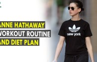Anne Hathaway Workout Routine & Diet Plan – Health Sutra – Best Health Tips