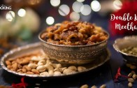 Double Ka Meetha – Ramadan Recipes – Sweet Dishes