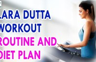 Lara Dutta Workout Routine And Diet Plan – Health Sutra – Best Health Tips