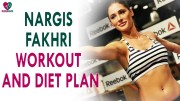 Nargis Fakhri Workout Routine and Diet Plan – Health Sutra – Best Health Tips