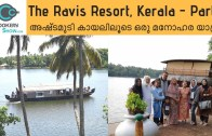 The Ravis Resort &amp – Spa,  Ashtamudi – Kollam- Part 3 – Kerala Backwater Boat Trip – CookeryShow