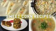 4 Easy Protein-Rich Corn Recipes – Healthy Recipes