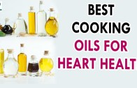 Best Cooking Oils for Heart Health – Health Sutra – Best Health Tips