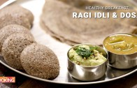 Healthy Breakfast – Ragi Idli & Dosa