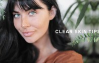 How to get CLEAR SKIN – Simple Skincare Tips &amp – Routine