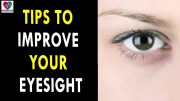 Tips To Improve Your Eyesight – Health Sutra – Best Health Tips
