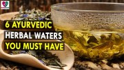 6 Ayurvedic Herbal Waters You Must Have – Health Sutra – Best Health Tips