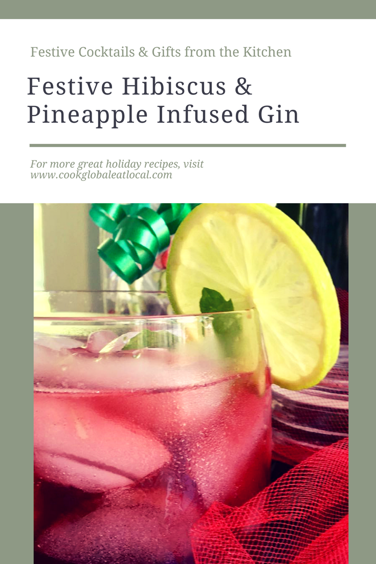 Festive Hibiscus & Pineapple Infused Gin | cookglobaleatlocal.com