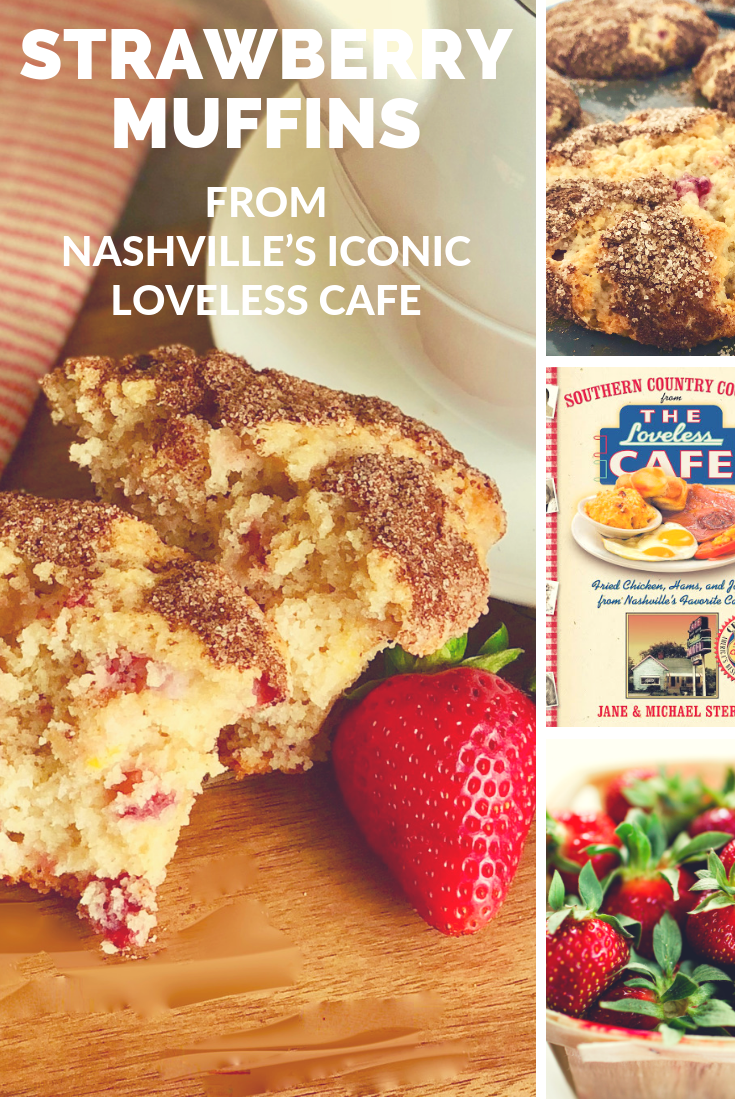 Strawberry Muffins, A Recipe from Southern Country Cooking from the Loveless Café | cookglobaleatlocal.com