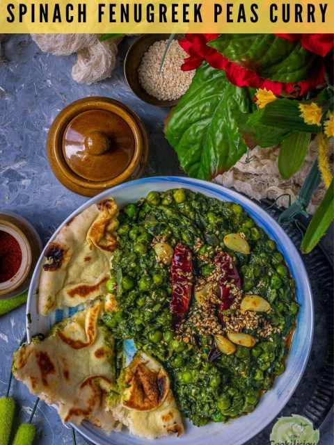 Garlicky Peas Spinach Fenugreek Curry served in a round bowl with pieces of naan next to it and text at the top