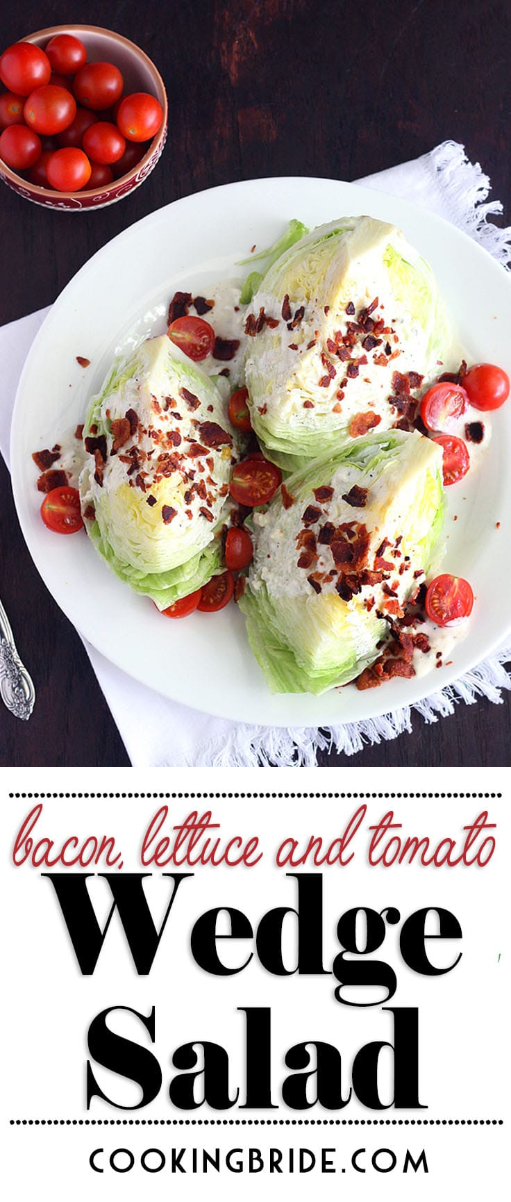 Cool crisp iceburg lettuce is topped with creamy buttermilk, blue cheese dressing, crispy bacon, and tomatoes in this BLT Wedge Salad recipe.