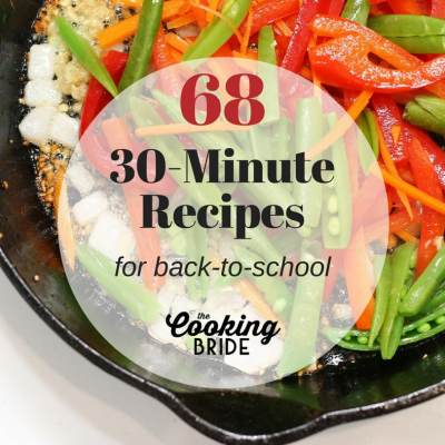 68 Back-to-School 30 Minute Recipes