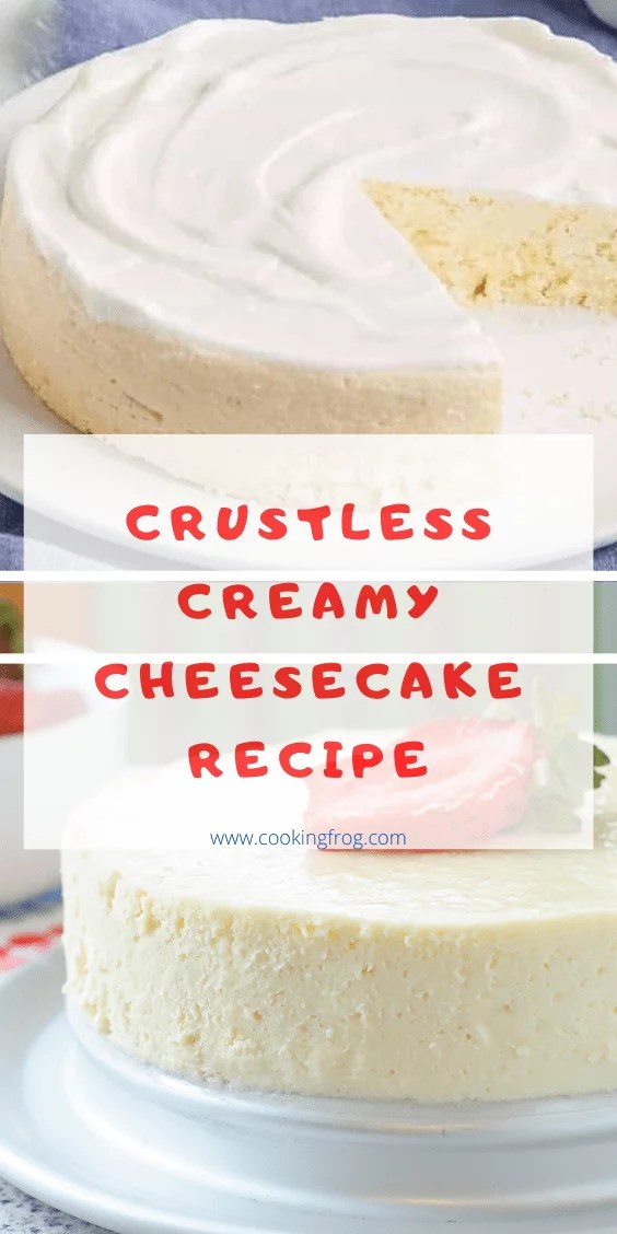 Crustless Creamy Cheesecake Recipe