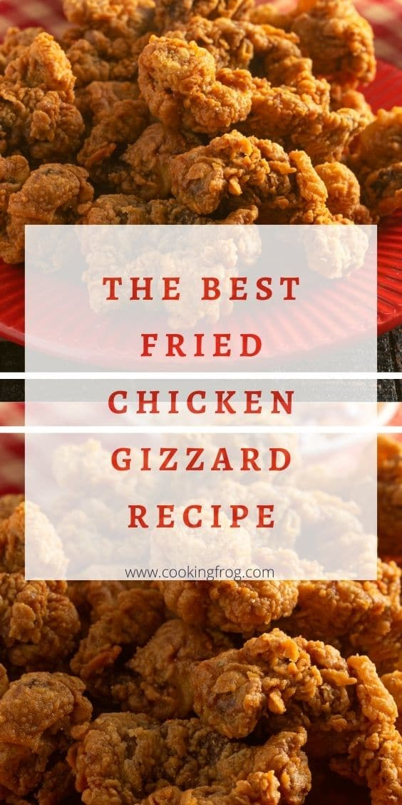 The Best Fried Chicken Gizzard Recipe