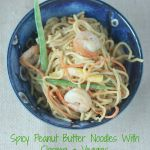 Spicy Peanut Butter Noodles with Shrimp and Veggies