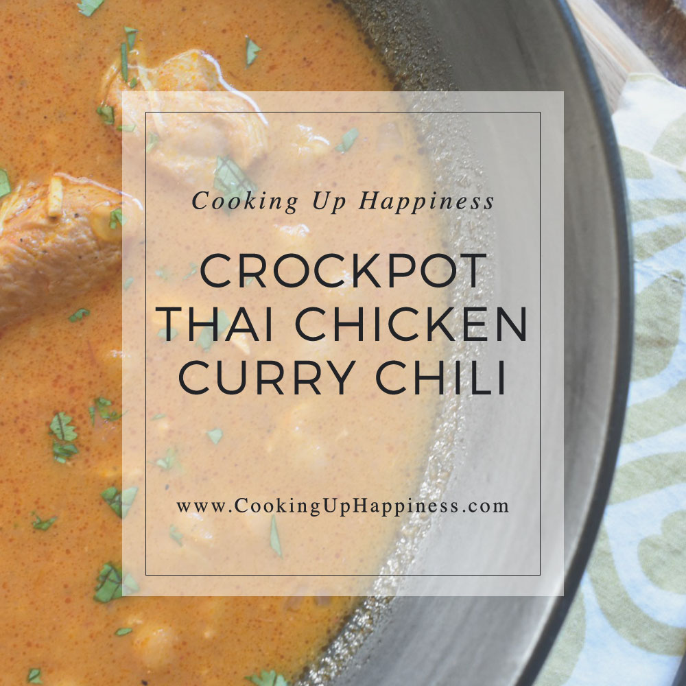Crockpot Thai Chicken Curry Chili - Cooking Up Happiness