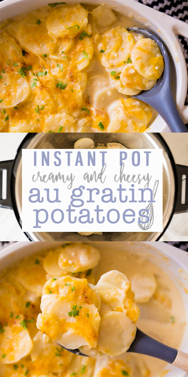 Instant Pot Au Gratin Potatoes are a thinly sliced potato covered in a rich & creamy cheese sauce. Made in the Instant Pot, this side dish is done in about 15 minutes from start to finish!|Cooking with Karli| #instantpot #potatoes #augratin #sidedish #easy #fast #recipe