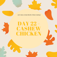 Cashew Chicken (Day 22)