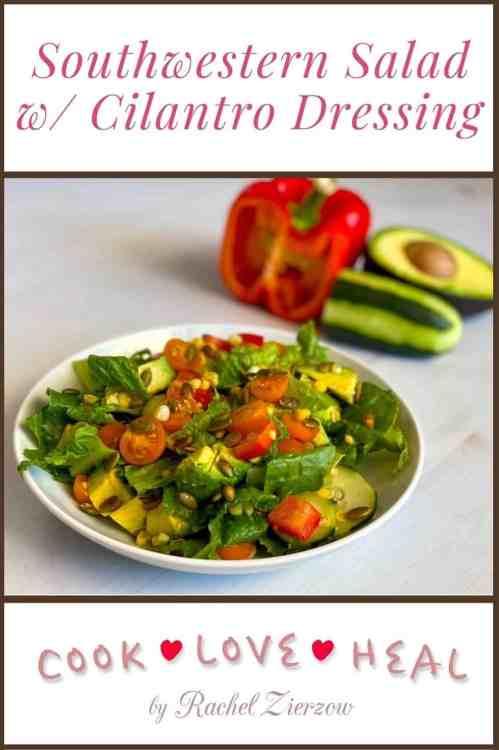 Southwestern Salad •Cook Love Heal by Rachel Zierzow