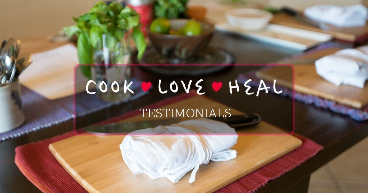 Cook-Love-Heal Testimonials