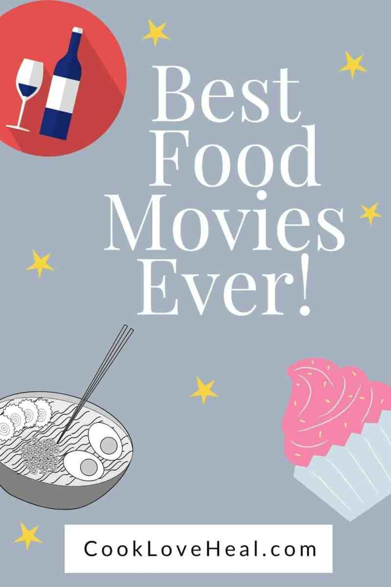 Best Food Movies Ever • Cook Love Heal by Rachel Zierzow