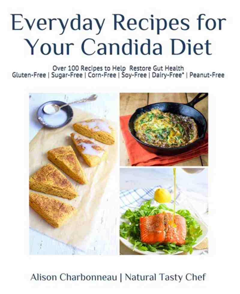 Every Day Recipes For Your Candida Diet by Alison Charbonneau