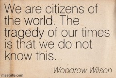 Quotation-Woodrow-Wilson-world-philosophy-tragedy-inspirational-Meetville-Quotes-177306