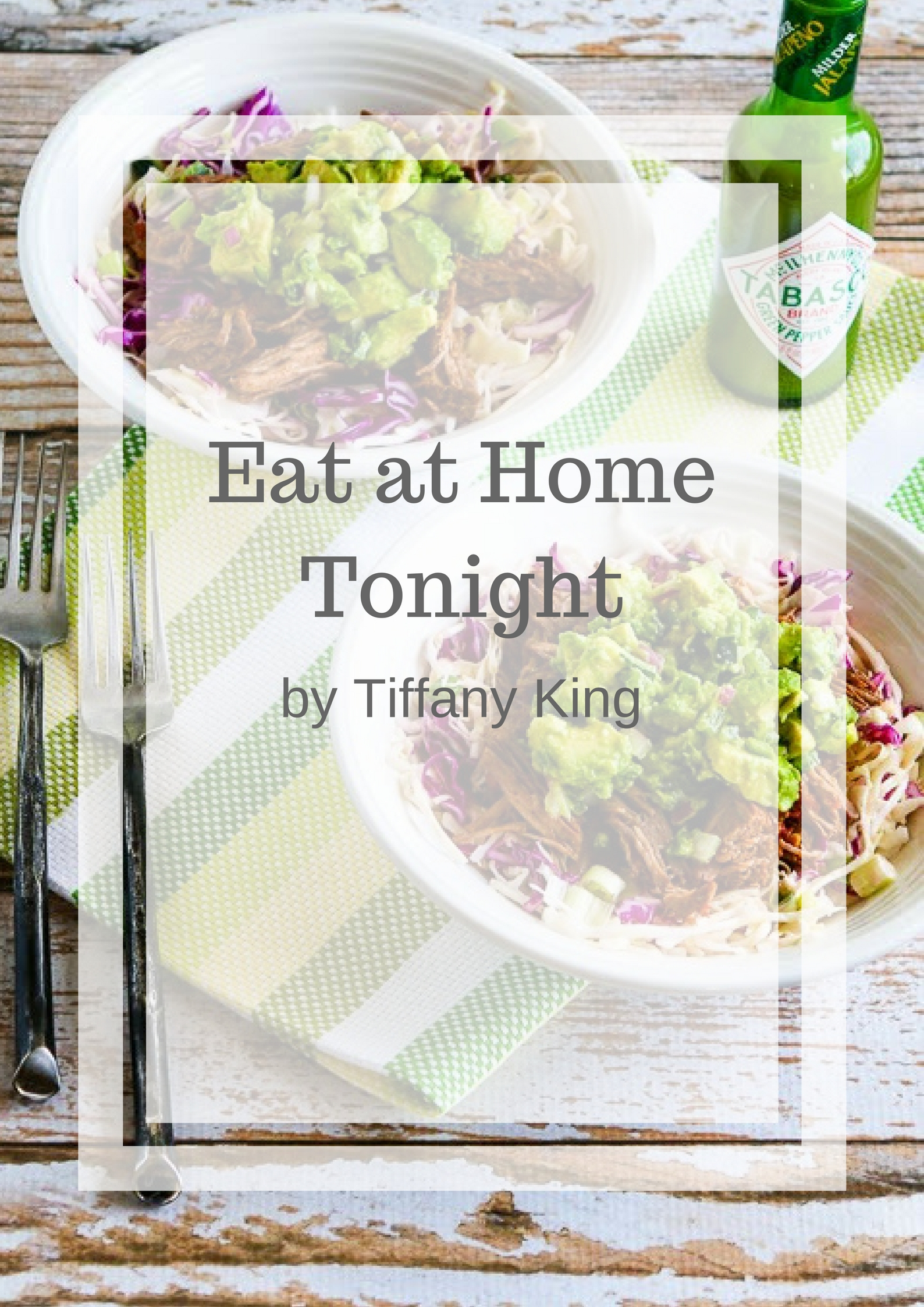 Eat at Home Tonight cookbook deal Tiffany King