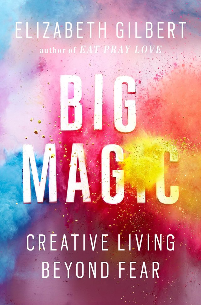 Elizabeth Gilbert Big Magic book
