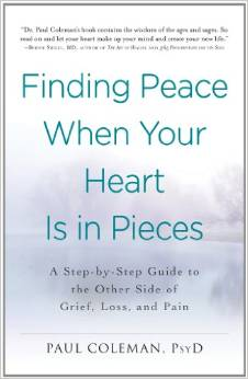 Finding Peace When Your Heart Is in Pieces by Dr. Paul Coleman