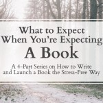 The 4 Stages of Publishing a Book–New Series!