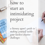 How to Make Yourself Start an Intimidating Project