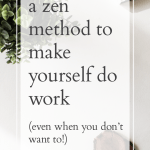 Zen Habits–How To Make Yourself Work
