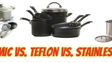 Ceramic Vs Teflon Vs Stainless Steel Cookware