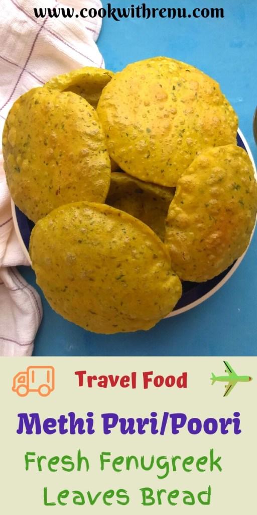 Meethi Puri (Poori) | Fresh Fenugreek leaves Puri - This perfectly puffed up Methi puri (poori) aka Fresh Fenugreek leaves fried bread are loaded with protein rich Methi and is a perfect travel food.