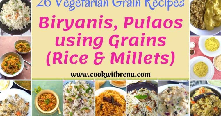 26 Vegetarian Grain Recipes (Rice/Millets..)