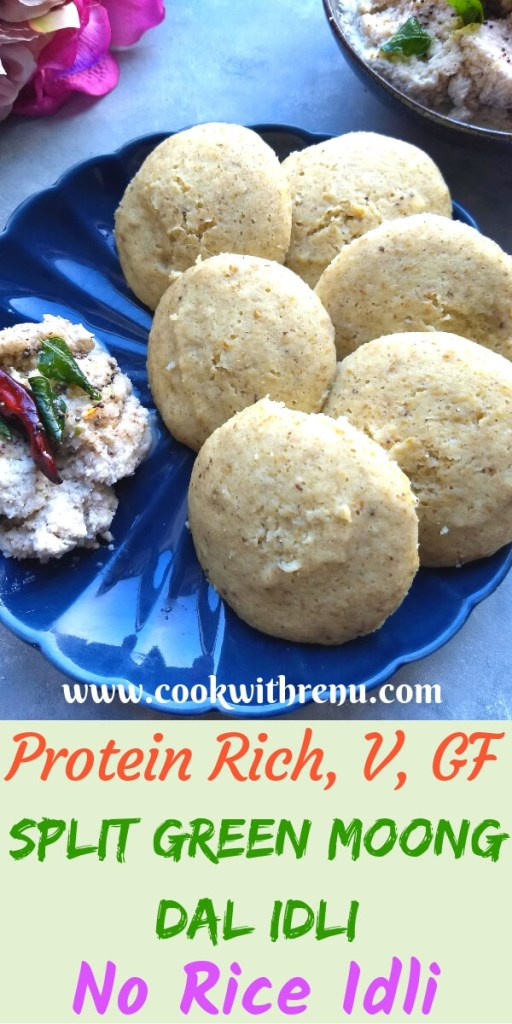 Split Green Moong Dal Idli | No Rice Idli - Split green Moong Dal Idli is protein rich, vegan, gluten free and healthier alternative to the typical Idli with less carbs as it does not uses any rice. They are steamed cakes made without rice and only lentils and are generally served for breakfast.