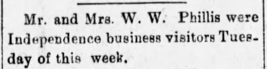 """Mr. and Mrs. W. W. Phillis in Independence on Business,"" William and Maude Phillis news article, The Caney News (Caney, Kansas), 7 Mar 1913, p. 5, col. 4."