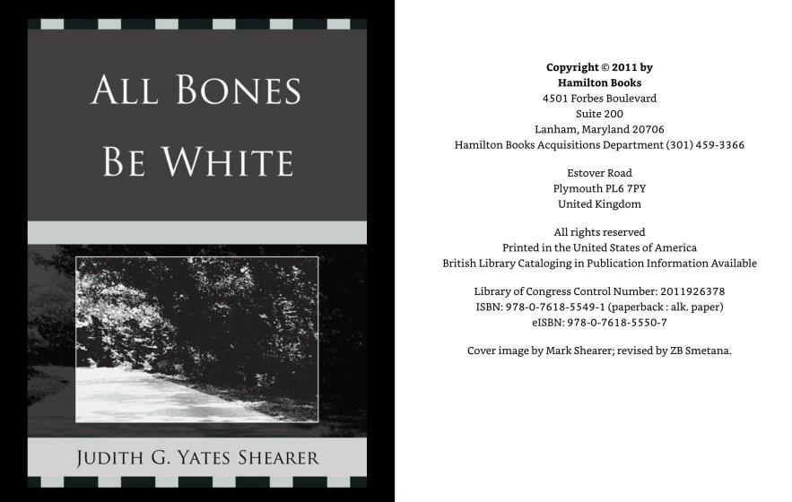 All Bones Be White, Judith G. Shearer Yates, 2011.