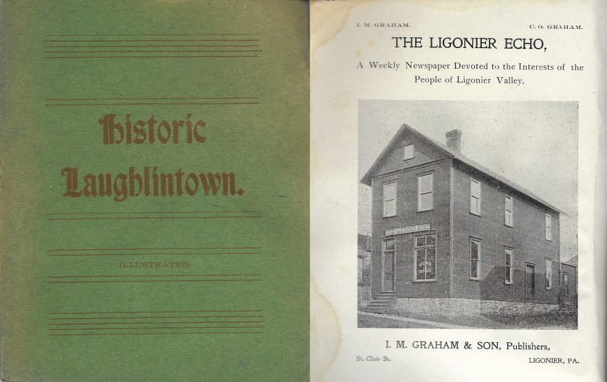 Historic Laughlintown, I. M Graham and Sons, publishers, 1901.